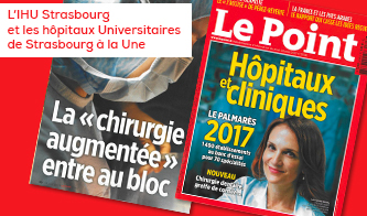 HU Strasbourg was privileged to be on the front page of the weekly magazine Le Point, dedicated to French hospitals.